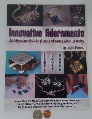 Innovative Adornments, An Introduction to Fused Glass & Wire Jewelry Book