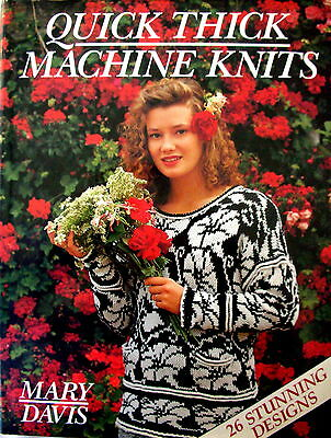QUICK THICK MACHINE KNITS by Mary Davis 26 Stunning Designs All Sizes All Shapes