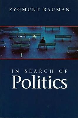 In Search of Politics by Zygmunt Bauman Hardcover Book (English)