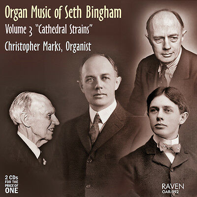 "Pipe Organ Works of Seth Bingham, Vol. 3 ""Cathedral Strains,"" Christopher Marks"