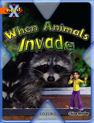 Project X: Invasion: When Animals Invade, Rhodes, Chloe Paperback Book The Cheap