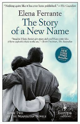 The Story of a New Name: Neapolitan Novels, Book Two by Ferrante, Elena