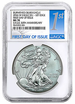 2016-W Burnished Silver Eagle NGC MS70 First Day of Issue PRESALE SKU44292