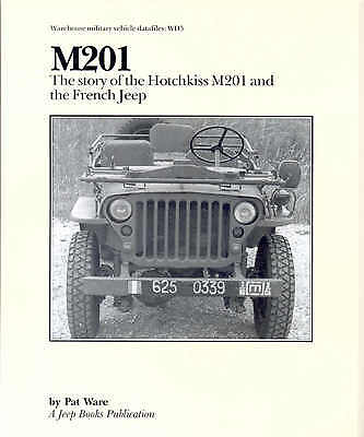 M201 The Story of the Hotchkiss Jeep book French Army Jeep WW2 Willys MB Ford