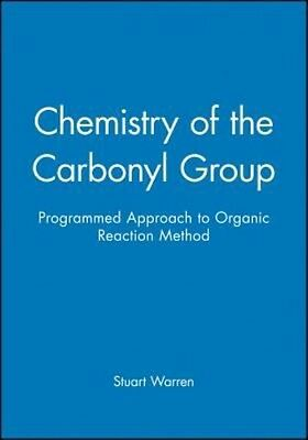Chemistry of the Carbonyl Group by Stuart Warren Paperback Book