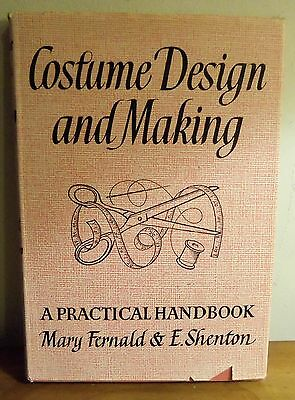 Rare 1967 COSTUME DESIGN AND MAKING by Mary Fernald & Eileen Shenton ILLUSTRATED