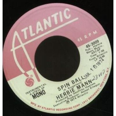 """HERBIE MANN Spin Ball 7"""" VINYL Promo Mono/Stereo With Release Date Stamp On The"""