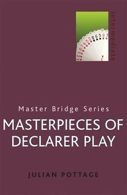 Masterpieces of Declarer Play by Julian Pottage Paperback Book (English)