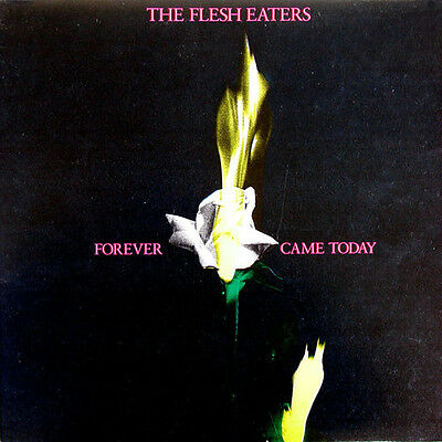 """FLESH EATERS """"Forever Came Today"""""""