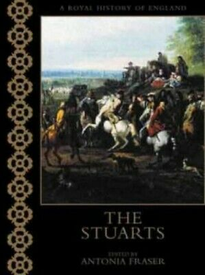 The Stuarts (A Royal History Of England) by Ashley, Maurice Hardback Book The