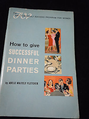 Amy Vanderblit How to Give Successful Dinner Parties by Edele Whitley Fletcher