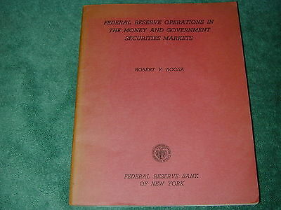 Fedral Reserve Operations in the money ,securites report 1956 by Robert Roosa