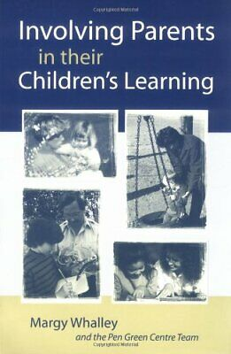 Involving Parents in their Children's Learning by Whalley, Margy Paperback Book