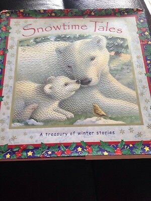Snowtime Tales: A Collection of Winter Stories - Hardback Book