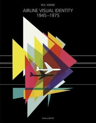 Airline Visual Identity 1945-1975 by M.C. Huhne Hardcover Book (English)