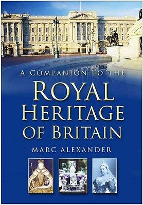 A Companion to the Royal Heritage of Britain by Marc Alexander Hardcover Book