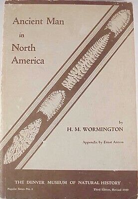 """""""ANCIENT MAN in NORTH AMERICA"""" by H.M. WORMINGTON, 1949, SB"""