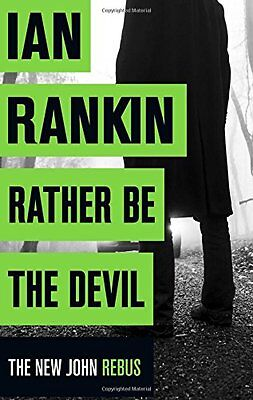 Rather Be the Devil: The brand new Rebus bestseller (Inspector... by Rankin, Ian