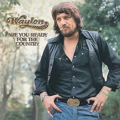 Waylon Jennings - Are You Ready for the Country [New CD]