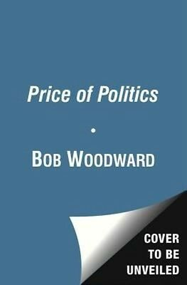 The Price of Politics by Bob Woodward Paperback Book (English)