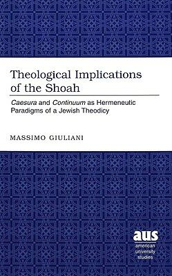 Theological Implications of the Shoah by Massimo Giuliani Hardcover Book (Englis