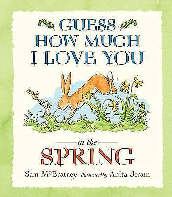 Preschool Story Book - GUESS HOW MUCH I LOVE YOU IN THE SPRING - NEW FREE UK P/P