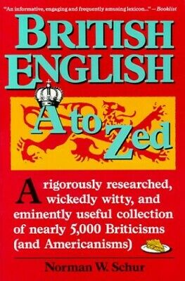 British English, A to Zed by Schur, Norman V. Book The Cheap Fast Free Post