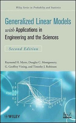 Generalized Linear Models: With Applications in Engineering and the Sciences by