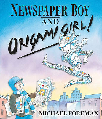 Newspaper Boy and Origami Girl by Michael Foreman (Hardback, 2012)