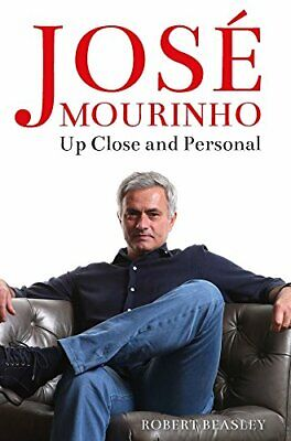 José Mourinho: Up Close and Personal by Beasley, Robert Book The Cheap Fast Free