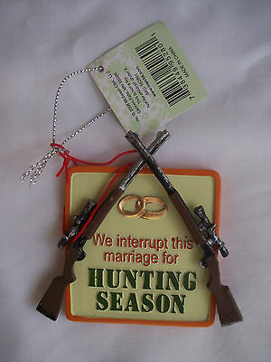 NWT We interrupt this Marriage for Hunting Season Christmas Tree Ornament