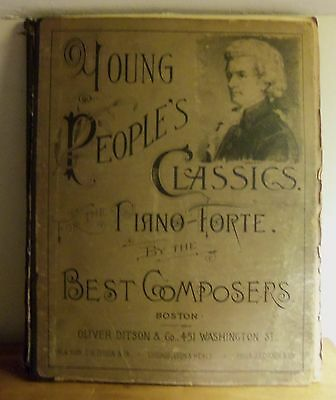 RARE 1886 YOUNG PEOPLE'S CLASSICS PIANO-FORTE BY THE BEST COMPOSERS Ditson
