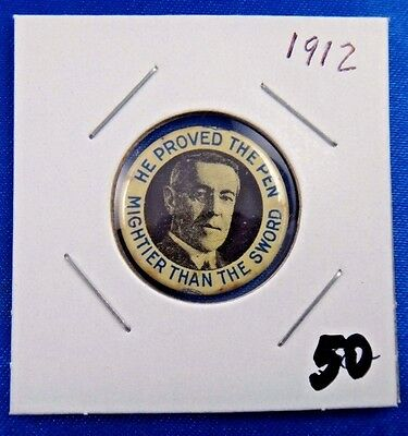 1912 Woodrow Wilson Proved Pen Mightier Than Sword Political Pin Pinback Button