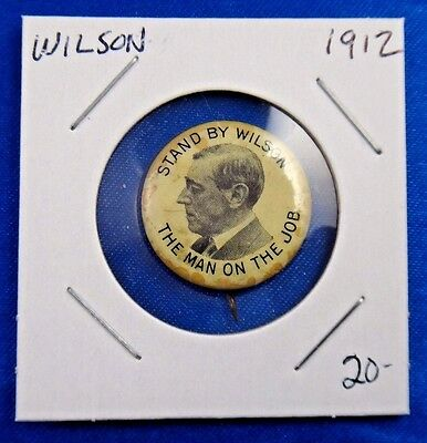 1912 Stand By  Woodrow Wilson The Man On The Job Political Pin Pinback Button