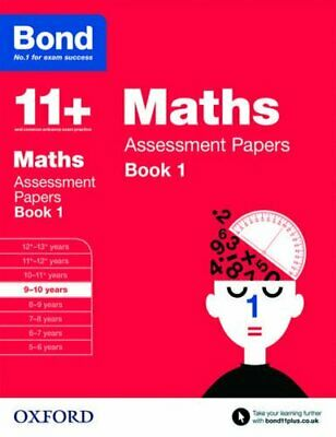 Bond 11+: Maths Assessment Papers: 9-10 years Book 1 by Bond 11+ Book The Cheap