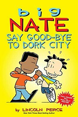 Big Nate: Say Good-bye to Dork City by Peirce, Lincoln Book The Cheap Fast Free