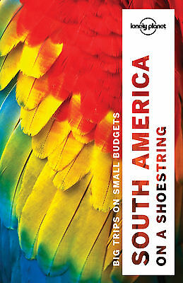 Lonely Planet South America on a Shoestring 2016 Travel Guide NEW 9781786571182