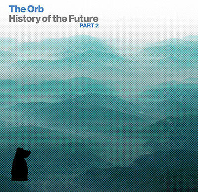 Orb - History Of The Future Part 2 [CD New]