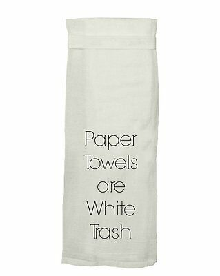 PAPER TOWELS ARE WHITE TRASH Hang Tight Tea Towel w/ Loop, by Twisted Wares