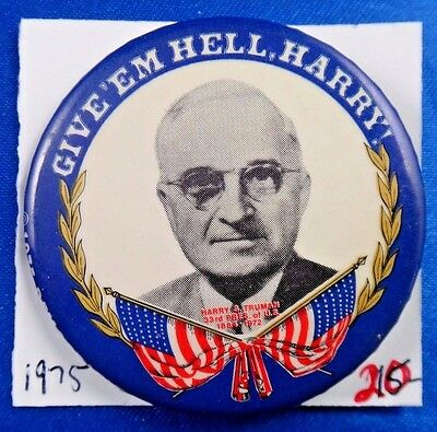1975 Harry S. Truman Give 'Em Hell Presidential Political Pin Pinback Button