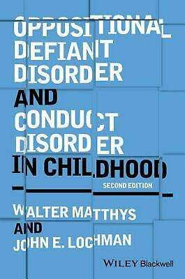Oppositional Defiant Disorder and Conduct Disorder in Childhood by Walter Matthy