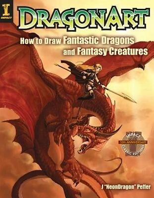 Dragonart: How to Draw Fantastic Dragons and Fantasy Creatures by Jessica Peffer