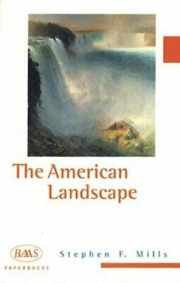 The American Landscape (British Association for... by Stephen F. Mills Paperback