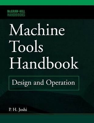Machine Tools Handbook: Design and Operation by P.H. Joshi Hardcover Book (Engli