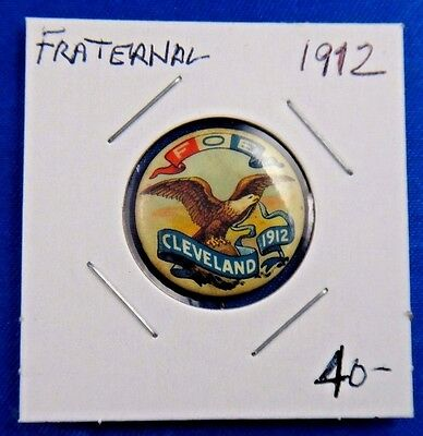 1912 Fraternal Order of Eagles FOE Cleveland OH Pin Pinback Button Whitehead