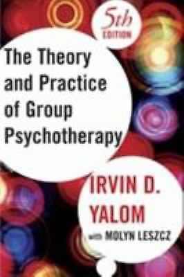 Theory and Practice of Group Psychotherapy by Molyn Leszcz; Irvin D. Yalom