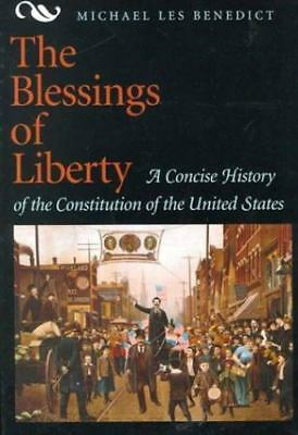 The Blessings of Liberty : A Concise History of the Constitution of the...