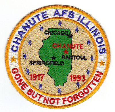 Usaf Base Patch, Chanute Afb. Illinois.         Gone But Not Forgotten         Y