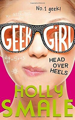 Head Over Heels (Geek Girl, Book 5) by Smale, Holly Book The Cheap Fast Free