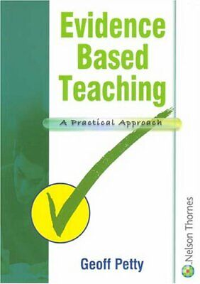 Evidence Based Teaching A Practical Approach by Petty, Geoff Paperback Book The